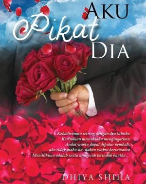 Aku Pikat Dia by Dhiya Shiha from SITI ROSMIZAH PUBLICATION SDN BHD in General Novel category