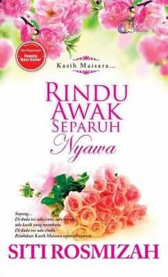 Rindu Awak Separuh Nyawa by Siti Rosmizah from SITI ROSMIZAH PUBLICATION SDN BHD in General Novel category