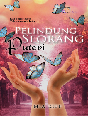 Pelindung Seorang Puteri by Mia Kiff from SITI ROSMIZAH PUBLICATION SDN BHD in General Novel category