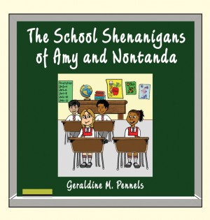 The School Shenanigans of Amy and Nontanda by Geraldine Pennels from Strategic Book Publishing & Rights Agency in General Novel category