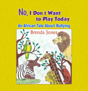 No, I Don't Want to Play Today by Brenda Jones from Strategic Book Publishing & Rights Agency in School Exercise category