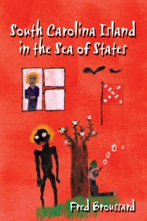 South Carolina Island in the Sea of States by Fred Broussard from Strategic Book Publishing & Rights Agency in Teen Novel category