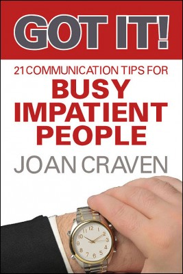 Got It!~Twenty-One Communication Tips for Busy, Impatient People by Joan Craven from Strategic Book Publishing & Rights Agency in General Novel category