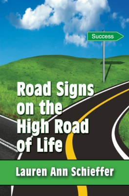 Road Signs on the High Road of Life by Lauren Ann Schieffer from Strategic Book Publishing & Rights Agency in Teen Novel category