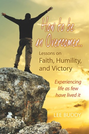 How to be an Overcomer . . . by Lee Buddy from Strategic Book Publishing & Rights Agency in General Novel category