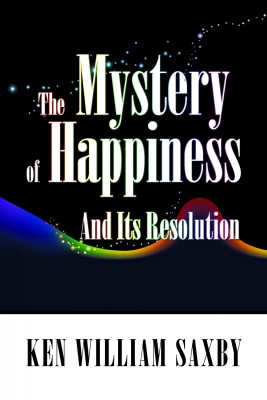 The Mystery of Happiness by Ken William Saxby from Strategic Book Publishing & Rights Agency in General Novel category