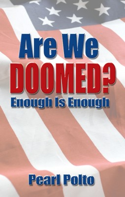 Are We Doomed? Enough Is Enough by Pearl Polto from Strategic Book Publishing & Rights Agency in Finance & Investments category