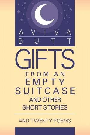 Gifts from an Empty Suitcase and Other Short Stories by Aviva Butt from Strategic Book Publishing & Rights Agency in General Novel category