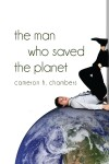 The Man Who Saved the Planet by Cameron H. Chambers from  in  category