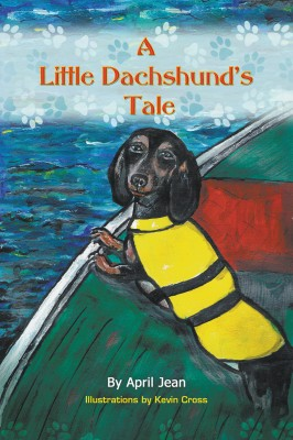 A Little Dachshund's Tale by April Leite from Strategic Book Publishing & Rights Agency in Teen Novel category