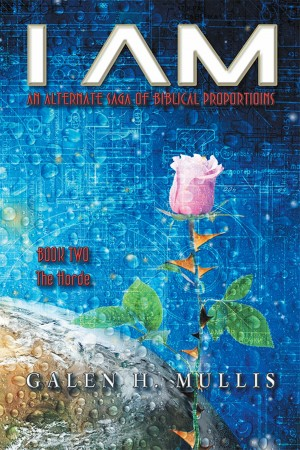 I AM: An Alternate Saga of Biblical Proportions by Galen H. Mullis from Strategic Book Publishing & Rights Agency in General Novel category