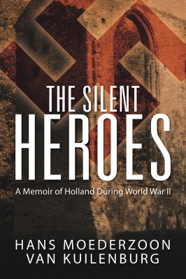 The Silent Heroes by Hans Kuilenburg from Strategic Book Publishing & Rights Agency in General Novel category