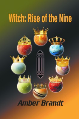 Witch - Rise of the Nine by Amber Brandt from Strategic Book Publishing & Rights Agency in General Novel category
