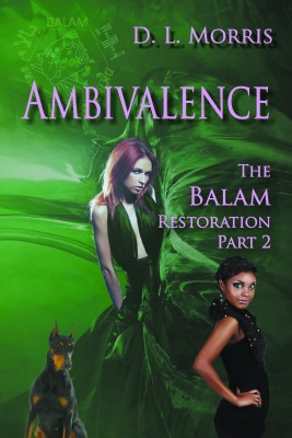 Ambivalence - The Balam Restoration Part 2 by Daniel L. Morris from Strategic Book Publishing & Rights Agency in General Novel category