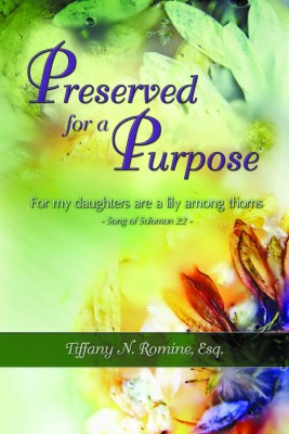 Preserved for a Purpose - For my daughters are a lily among thorns - Song of Solomon 2:2 by Tiffany N. Romine from Strategic Book Publishing & Rights Agency in Lifestyle category