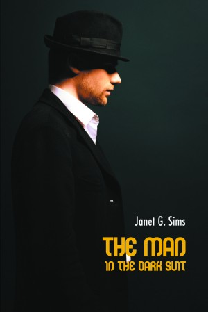 The Man in the Dark Suit by Janet G. Sims from Strategic Book Publishing & Rights Agency in Romance category