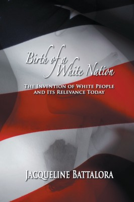 Birth of a White Nation - The Invention of White People and Its Relevance Today by Jacqueline Battalora from Strategic Book Publishing & Rights Agency in Law category