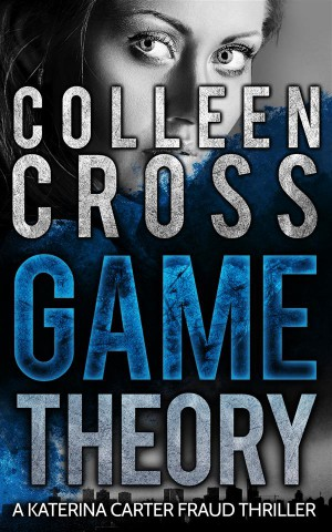 Game Theory: A Katerina Carter Fraud Legal Thriller