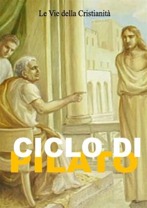 Ciclo di Pilato by Autori Vari from StreetLib SRL in Religion category