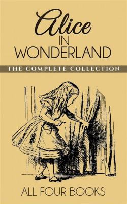 Alice In Wonderland Collection by Lewis Carroll from StreetLib SRL in General Novel category