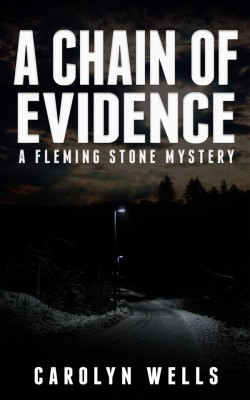 A Chain of Evidence – A Fleming Stone Mystery   by Carolyn Wells from StreetLib SRL in General Novel category