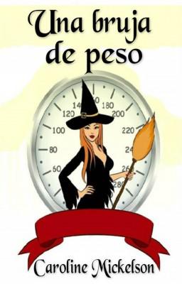 Una Bruja De Peso by Caroline Mickelson from StreetLib SRL in Romance category