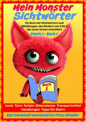 Mein Monster - Sichtwörter - Stufe 1 Buch 1 - Leute Tiere Farben Dimensionen Orte Verkehr by Kaz Campbell from StreetLib SRL in Teen Novel category