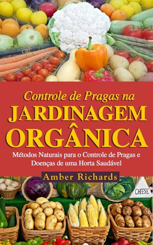 O Controle De Pragas Na Jardinagem Orgânica by Amber Richards from StreetLib SRL in Lifestyle category