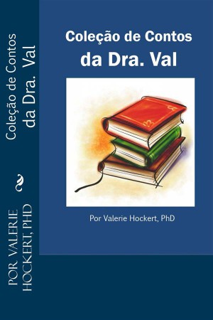 Coleção De Contos Da Dra. Val by Valerie Hockert from StreetLib SRL in Romance category
