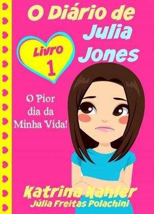 O Diário De Julia Jones - O Pior Dia Da Minha Vida! by Katrina Kahler from StreetLib SRL in Comics category