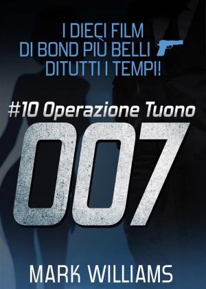 I Dieci Film Di Bond Più Belli…di Tutti I Tempi! #10: Operazione Tuono by Mark Williams from StreetLib SRL in Art & Graphics category