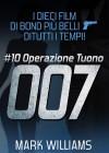 I Dieci Film Di Bond Più Belli…di Tutti I Tempi! #10: Operazione Tuono by Mark Williams from  in  category