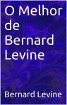 O Melhor De Bernard Levine by Bernard Levine from  in  category