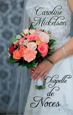 Chapelle De Noces by Caroline Mickelson from StreetLib SRL in Romance category