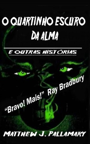 O Quartinho Escuro Da Alma by Matthew Pallamary from StreetLib SRL in General Novel category
