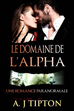 Le Domaine De Lalpha by AJ Tipton from StreetLib SRL in General Novel category