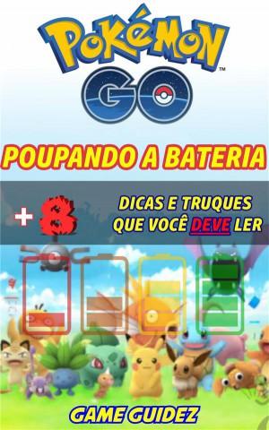 Pokémon Go: 8 Dicas E Truques Que Você Deve Ler Para Poupar Bateria by Game Guidez from StreetLib SRL in General Novel category
