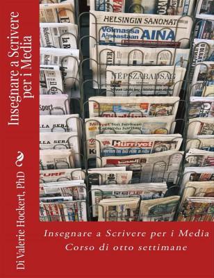 Insegnare A Scrivere Per I Media - Corso Di Otto Settimane by Valerie Hockert from StreetLib SRL in Language & Dictionary category