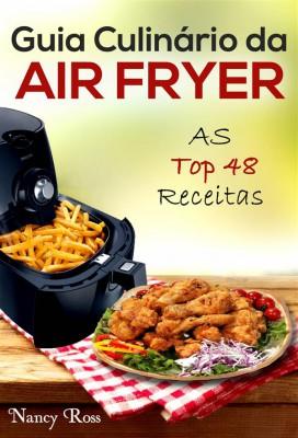 Guia Culinário Da Air Fryer: As Top 48 Receitas by Nancy Ross from StreetLib SRL in Recipe & Cooking category