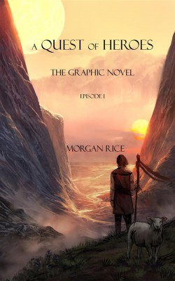 A Quest of Heroes: The Graphic Novel (Episode #1) by Morgan Rice from StreetLib SRL in Teen Novel category