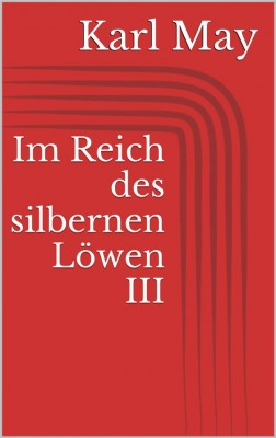 Im Reich des silbernen Löwen III by Karl May from StreetLib SRL in Classics category