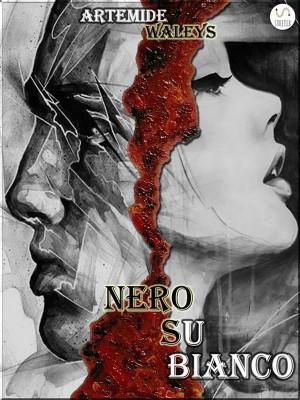 Nero su Bianco by Artemide Waleys from StreetLib SRL in General Novel category