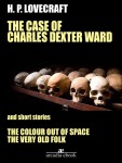 The Case of Charles Dexter Ward and Other Stories by H. P. Lovecraft from  in  category