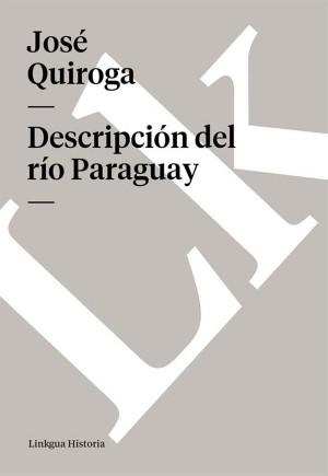 Descripción del río Paraguay by José Quiroga from StreetLib SRL in Teen Novel category