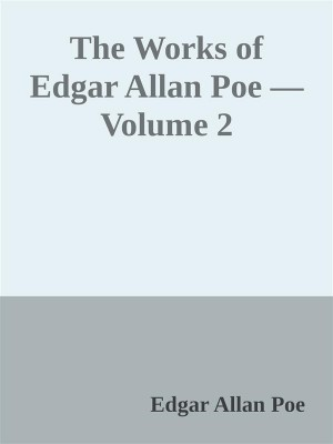 The Works of Edgar Allan Poe — Volume 2 by Edgar Allan Poe from StreetLib SRL in Classics category