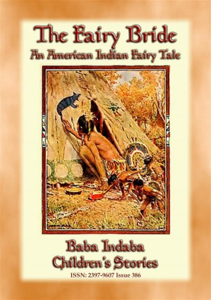 THE FAIRY BRIDE - An American Indian Fairy Tale by Anon E. Mouse from StreetLib SRL in General Novel category