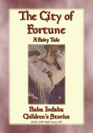 THE CITY OF FORTUNE - A Fairy Tale with a Moral for all ages by Anon E. Mouse from StreetLib SRL in General Novel category