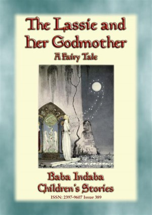 THE LASSIE AND HER GODMOTHER - A Scandinavian Fairy Tale by Anon E. Mouse from StreetLib SRL in General Novel category
