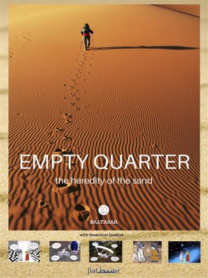EMPTY QUARTER, the heredity of the sand (with theatrical booklet) by Baltasar from StreetLib SRL in General Academics category