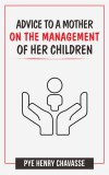 Advice to a mother on the management of her children - text